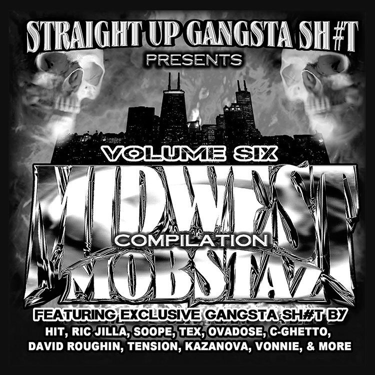 STRAIGHT UP GANGSTA SH#T – MIDWEST MOBSTAZ VOL. 6